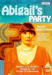 abigails party - This is a great play it was just a rubbish production that i saw