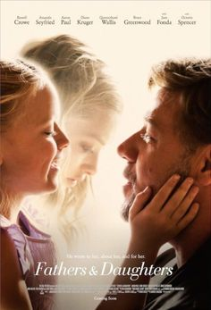 Fathers and Daughters Movie Poster : Teaser Trailer Love it! Amanda Seyfried is in it!!!!!! And another good film from Russel!