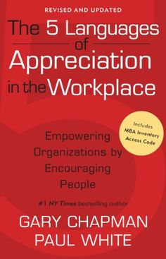 The 5 Languages of Appreciation in the Workplace: Empowering Organizations by Encouraging People by Gary D Chapman http://www.amazon.com/dp/B00887P9L2/ref=cm_sw_r_pi_dp_niocwb0S8QHB3