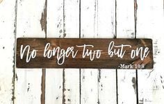 No Longer Two But One Sign-Rustic Decor-Farmhouse