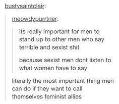 If a man says he's not a sexist but he doesn't mind other men when they are being sexist then guess what he's sexist.