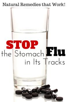 Learn how to STOP the Stomach Flu in Its Tracks! Natural Remedies that Work @ IntoxicatedOnLife.com #Flu #NaturalRemedies