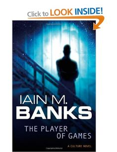 The Player Of Games (The Culture): Iain M. Banks
