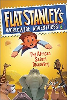 Children's Book: Flat Stanley's Worldwide Adventures The African Safari Discovery - Help your kids discover the world with this book (and more)! Stanley Adventure, Flat Stanley, Thing 1, Chapter Books, Book Themes, African Safari, Travel With Kids, Book Series, Childrens Books