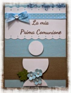 MDS - Magie Di Stoffa: Card per una Comunione: Diy And Crafts, Crafts For Kids, Paper Crafts, Confirmation Cards, New Baby Cards, Scrapbook Albums, Scrapbooking, First Communion, Card Tags