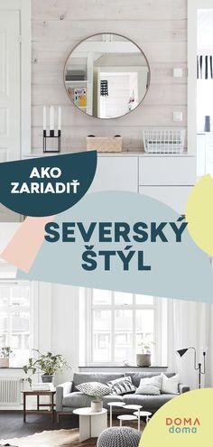 Ako si zariadiť bývanie v severskom štýle. #severskýštýl #severský #interiér #bývanie #štýl #škandinávsky #nordický Home Decor, Decoration Home, Room Decor, Home Interior Design, Home Decoration, Interior Design