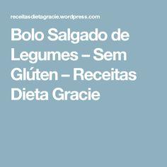 Bolo Salgado de Legumes – Sem Glúten – Receitas Dieta Gracie