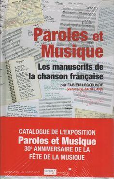 LECOEUVRE, FABIEN. Paroles et Musique : Les manuscrits de la chanson française