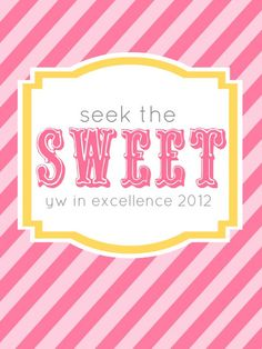 Brett and Courtney: YW in Excellence: Seek the Sweet