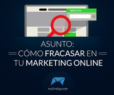 Cómo fracasar en tu marketing online http://blgs.co/wp3b-7