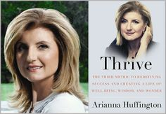 Strive to Thrive: Arianna Huffington on Redefining Success