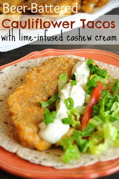 """Beer-Battered Cauliflower Tacos with Lime-Infused Cashew Cream - Every time I made these tacos, people rave about them! You don't need fish to make """"fish tacos"""". Use cauliflower instead! The batter for this recipe uses beer, and it really adds an amazing flavour to the cauliflower. So yummy!"""