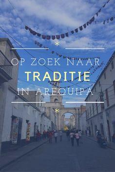 Cavia's en koeienharten op je bord en in paarse gewaden door de straat. In Arequipa is er nog veel aandacht voor traditie.