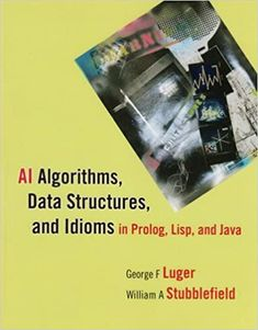 in Prolog, Lisp, and Java Computer Algorithm, Computer Technology, Computer Science, Logic Programming, Object Oriented Programming, Expert System, Data Structures, Science Books, Calculus