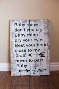 BABY MINE DONT YOU CRY BABY MINE DRY YOUR EYES REST YOUR HEAD CLOSE TO MY HEART NEVER TO PART BABY OF MINE