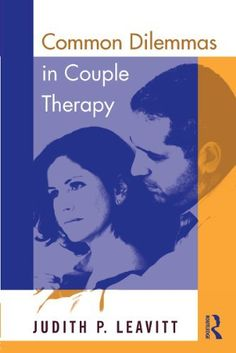 Common Dilemmas in Couple Therapy by JUDITH.P. LEVITT. $10.58. Publisher: T & F Books US (March 4, 2011). 254 pages