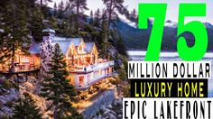 This $75M 'Epic Lakefront Masterpiece' in Tahoe Will Blow Your Mind   Ho...
