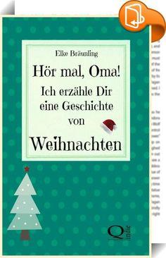 """Hör mal, Oma! Ich erzähle Dir eine Geschichte von Weihnachten :: Elke Bräunling Hör mal, Oma! Ich erzähle Dir eine Geschichte von Weihnachten Weihnachtsgeschichten - von Kindern erzählt 29 Geschichten und Märchen zum Weihnachtsfest für Enkel, Eltern und Großeltern """"Und dieses Jahr freue ich mich noch mehr auf die Weihnachtszeit, weil meine Oma aus Amerika gekommen ist"""", erzählt Anna. """"Acht Wochen wird sie hier bleiben. Ich bin so froh darüber!"""" """"Toll. Bestimmt hat sie dir viele Ges..."""