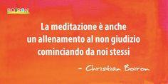 La meditazione è anche un allenamento al non giudizio cominciando da noi stessi