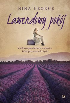 Lawendowy pokój - Nina George Ebook Pdf, My Books, Relationship, Reading, Movie Posters, Women, Art, Link, Magick