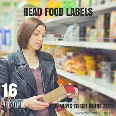 Day 16 of #Zestember 30 ways to get more zest. Read the food labels. Be more aware of what is in your food and what it contains. Is it natural or does it sound like the contents of a chemistry lab? #food #protein #health #healthy #eating #lifestyle #30WTGMZ