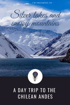 Andes Mountains, Snowy Mountains, South America Travel, Ancient Ruins, Beautiful Places In The World, Silver Lake, Beach Holiday, Day Tours, Day Trip