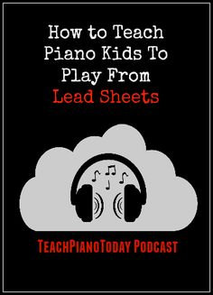Teaching Piano Students To Play From Lead Sheets