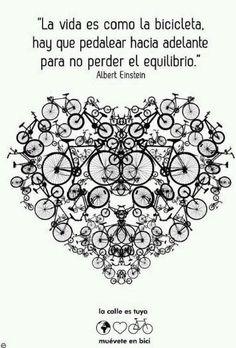 """""""La vita è come andare in bicicletta: se vuoi stare in equilibrio devi muoverti"""" (A. Einstein)"""