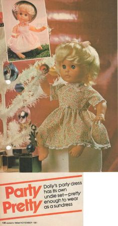 Party Pretty - dress with panties & petticoat (latter can be a sundress on its own). Woman's Value, November 1981 issue. Doll Sewing Patterns, Knitting Patterns, Pretty Dresses, Print Patterns, First Love, November, Colour, Dolls, Interior Design