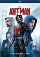 Ant-Man [dvd] / Marvel Studios ; produced by Kevin Feige ; wriiten by Edgar Wright, Joe Cornish, Adam McKay, Paul Rudd ; directed by Peyton Reed.
