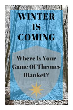 Game Of Thrones Blanket; Winter Is Coming, so get ready to bundle up with an awesome Game Of Thrones blanket.