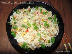 Pepper, Chilli and Vanilla: Chicken Fried Rice with Burnt Garlic.