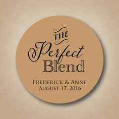The Perfect Blend Sticker Wedding Coffee Favor by StickEmUpLabels  #coffeefavors #teafavors #theperfectblend