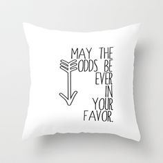 May the odds be ever in your favor. Throw Pillow by Amber Rose from Society6