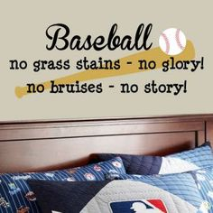 "Wall Decals :: Boys Wall Decals :: Baseball ""No Grass Stains No Glory No Bruises No Story "" Vinyl Wall Decal  www.isigns.ca"