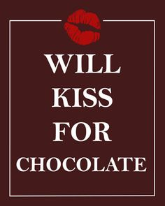 I love Chocolate Will Kiss for Chocolate Print Chocolates Mocha Cocoa Chocolat Cocoa Chocophiles Dark Chocolate Milk Brown Delicious Sweet. $15.00, via Etsy.