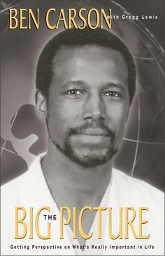 The Big Picture : Getting Perspective on What's Really Important in Life by Gregg Lewis and Ben Carson Paperback) for sale online Books To Read, My Books, Dr Ben, Ben Carson, Love Reading, Big Picture, Memoirs, Audio Books, Perspective