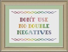 Don't use no double negatives funny grammar by nerdylittlestitcher, $3.00