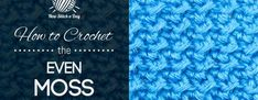 New Stitch A Day - the Even Moss stitch... great for afghans and other big comfy pieces