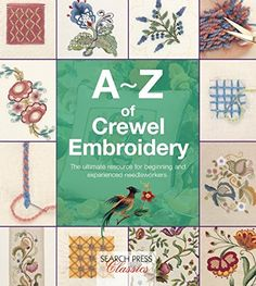 A-Z of Crewel Embroidery (Search Press Classics) by Country Bumpkin http://www.amazon.com/dp/1782211632/ref=cm_sw_r_pi_dp_pgMzub0JBC01S