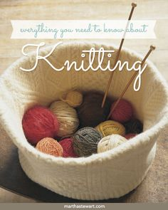 Try hand-knitting that scarf your sister's been dying to get for Christmas. We've got everything you need to know about knitting. | Martha Stewart Living