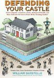 Defending Your Castle: Build Catapults, Crossbows, Moats, Bulletproof Shields, and More Defensive Devices to Fend Off the Invading Hordes by William Gurstelle Diy Home Security, Home Security Systems, Perimeter Security, Spy Gear, Home Defense, Home Safes, Fortification, Just In Case, The Neighbourhood