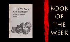 #Share #Book of the Week: Ten Years' Collected Haiku by William J. Higginson