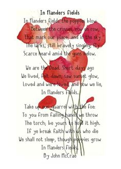 "I have mentioned the poppies that later grew in Flanders. ""In Flanders Fields"" was written by Canada's Lieutenant Colonel John McCrae. He was a physician, teacher, author, poet, artist. He served in Belgium as a surgeon in Image by Emily Beale."