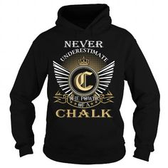 Never Underestimate The Power Of a CHALK T Shirts, Hoodies. Get it now ==► https://www.sunfrog.com/Names/Never-Underestimate-The-Power-of-a-CHALK--Last-Name-Surname-T-Shirt-Black-Hoodie.html?57074 $39.99
