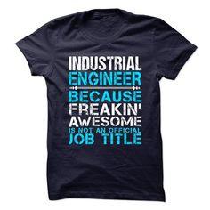 FREAKIN AWESOME INDUSTRIAL ENGINEER T Shirts, Hoodies, Sweatshirts. CHECK PRICE ==►…