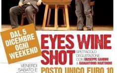 Eventi a Roma dicembre 2014 - Eyes Wine Shot #vino #wine #teatro #roma