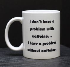 Coffee Mug for the Caffeine Addict Custom Mugs by DailyGrinder Coffee Quotes, Coffee Humor, Death Before Decaf, Caffeine Addiction, Diet Coke, Coffee Cups, Drink Coffee, Coffee Coffee, I Love Coffee