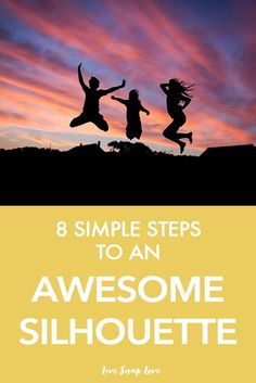 8 Simple Steps to a Awesome Silhouette