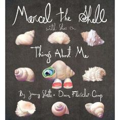 MARCEL the SHELL!